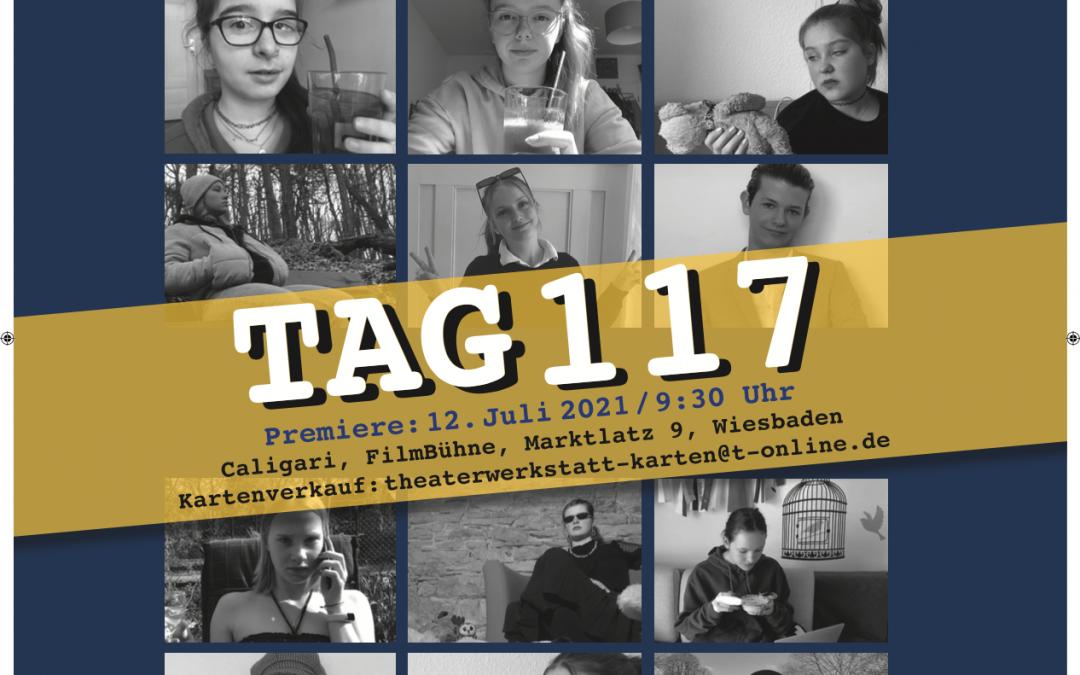 ACHTUNG Neue Hinweise zu Hygieneregel! : Tag117 – Große Theaterwerkstatt – Premiere am 12.07.2021